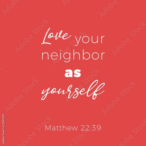 Biblical phrase from matthew 22:39 love your neighbor as yourself Canvas Print