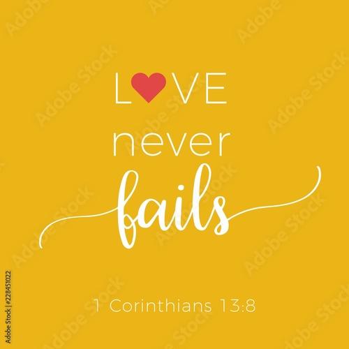 Biblical phrase from 1 Corinthians 13:8, love never fails Tablou Canvas