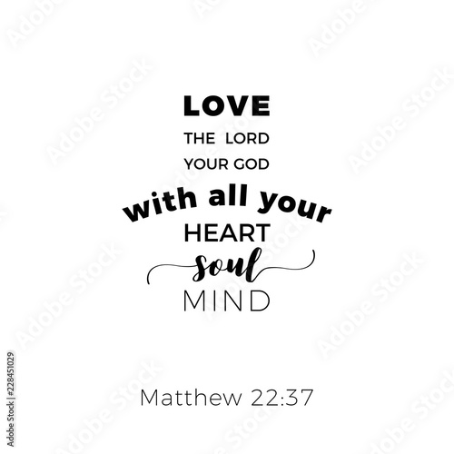 Biblical phrase from matthew gospel 22:37, love the lord your god Canvas-taulu