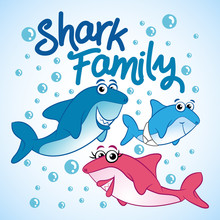 Shark Family - T-Shirts, Hoodie, Tank, Gifts. Vector Illustration Text For Clothes. Inspirational Quote Card, Invitation, Banner. Kids Calligraphy Background. Lettering Typography