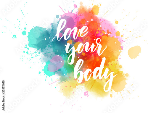 Love your body - motivational message Wall mural
