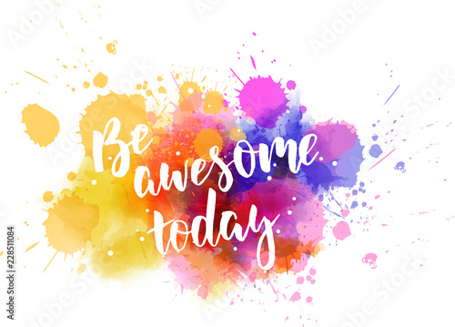 Be awesome today - motivational message Fototapet