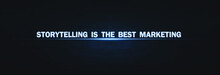 Storytelling Is The Best Marketing Text On Blue Light Background.