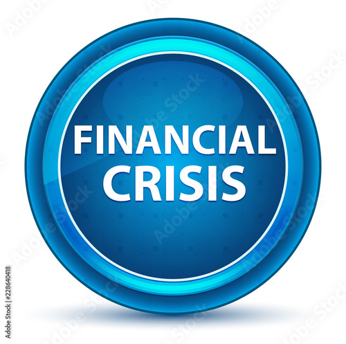 Fotografía  Financial Crisis Eyeball Blue Round Button