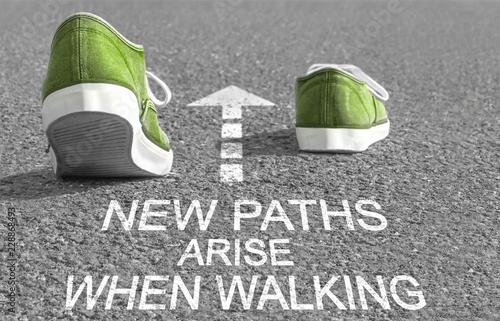 Photo  NEW PATHS ARISE WHEN WALKING
