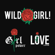 Set Of Slogan T-shirt Graphic Design With Red Roses. Trendy Female Style Typography For Tee Print. Female Slogan And Roses For Embroidery Patch