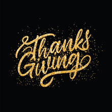 Happy Thanksgiving Lettering Typography Poster. Celebration Quotation For Postcard, Greeting Card, Icon, Invitations, Logo Or Badge. Vector Gold Glitter Ornate Calligraphy Text With Floral Wreath