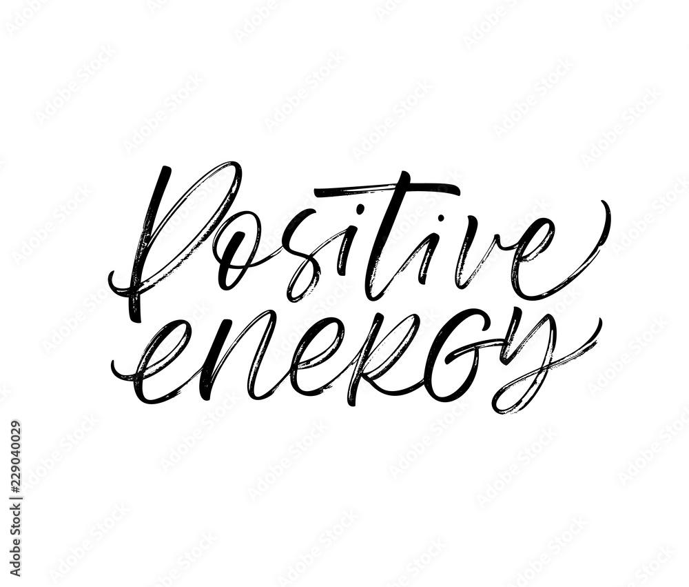 Fototapeta Positive energy card. Modern vector brush calligraphy. Ink illustration with hand-drawn lettering.