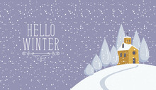 Snowy Winter Landscape With Village Church On The Snow-covered Hill. Vector Illustration, Winter Background With Words Hello Winter