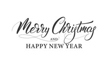 Merry Christmas And Happy New Year. Lettering Calligraphy For Winter Holidays.