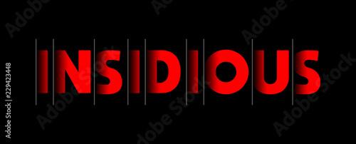 Fotografie, Obraz  Insidious - red text written on black background
