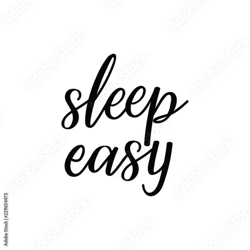 Sleep Easy Lettering Calligraphy Vector Illustration