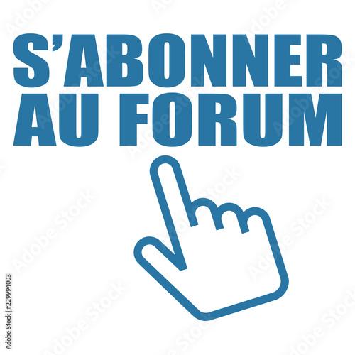 Fotografie, Obraz  Logo s'abonner au forum.