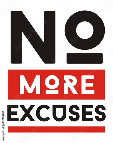 No More Excuses Inspirational And Motivational Quotes Vector Poster