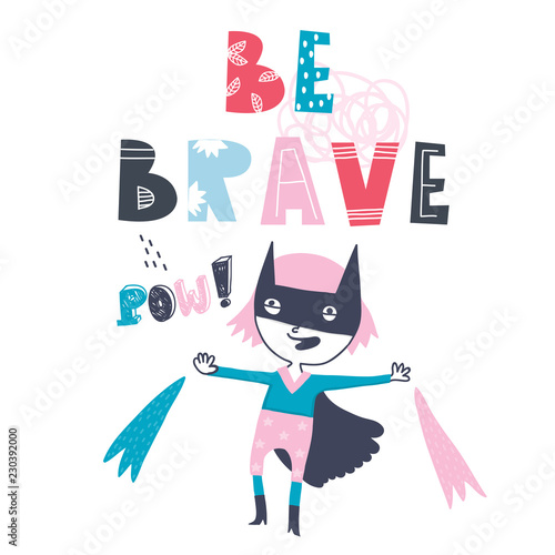 Photo  Be brave. Super kid greeting card. Hand drawn vector illustration