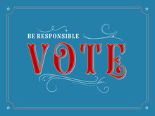 Election Poster - Be Responsib...