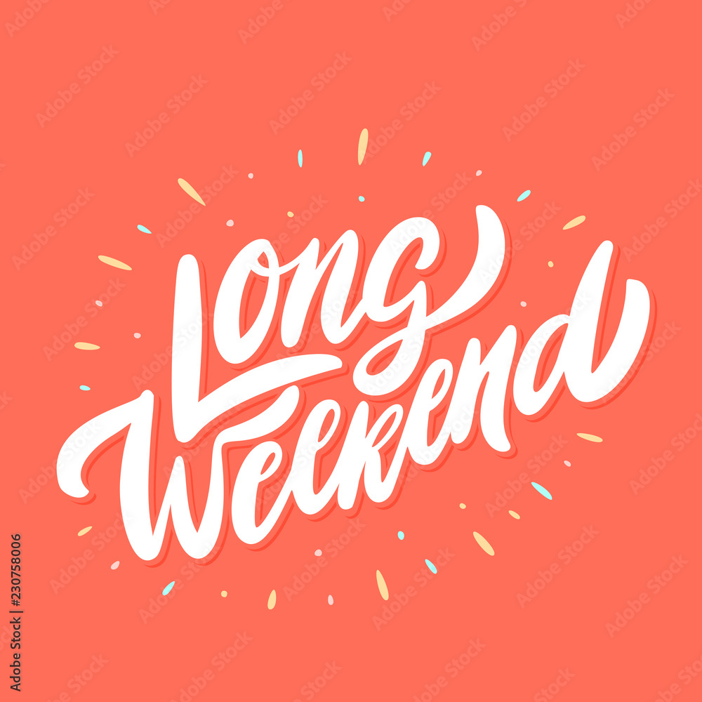 Fototapety, obrazy: Long Weekend. Vector lettering.