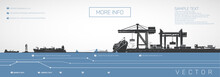 Container Ship On The Dock, Gantry And Loaders Cranes, Vector Infographics.