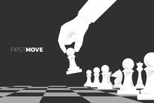 Close Up Hand Move Pawn Chess Piece To Start Game. Concept Of First Move Business Strategy And Marketing Plan.
