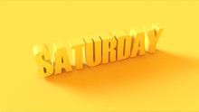 Bright Yellow Saturday Sign 3d...