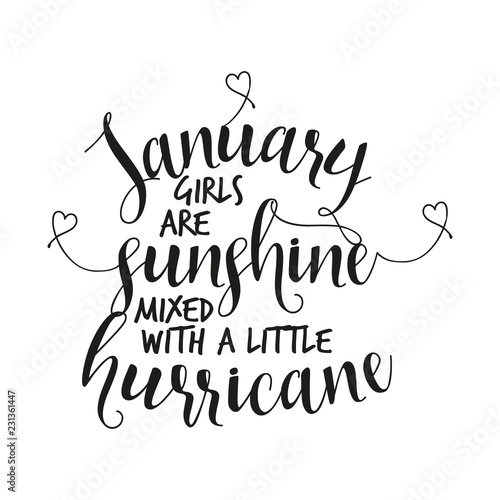 Fotografía  January girls are sunshine mixed with a little hurricane