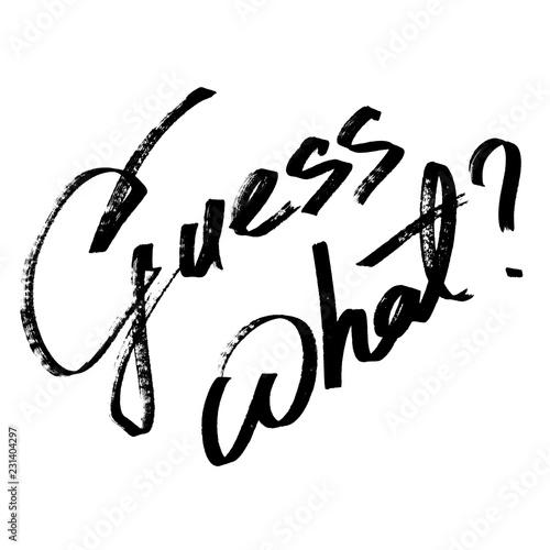 Fotografie, Obraz  Guess what? - lettering