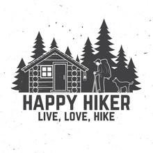 Happy Hiker. Live, Love, Hike. Extreme Adventure. Vector Illustration.