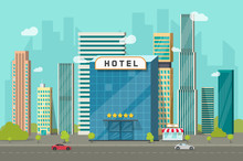 Hotel Vector In City View Illustration, Flat Cartoon Hotel Building On Street Road And Big Skyscraper Town Landscape, Font View Cityscape Panorama Clipart