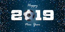 Happy New Year 2019 Banner With Paper Confetti On Blue Background. Banner Design Template For New Year Decoration In Soccer Concept. Vector Illustration.
