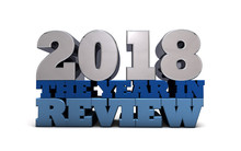 2018 The Year In Review - A Look Back