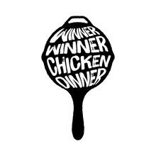 Winner Winner Chicken Dinner T...
