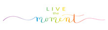 LIVE THE MOMENT Hand Lettering Banner