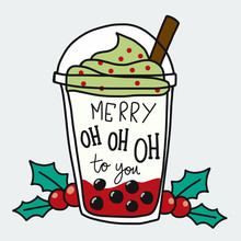 Merry Oh Oh Oh To You Word And Smoothie Cup Cartoon Doodle Style Vector Illustration