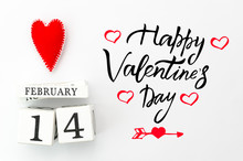 Happy Valentines Day Lettering. White Wood Calendar With Red Heart On Top Valentine's Day Card. Flat Lay. Copy Space