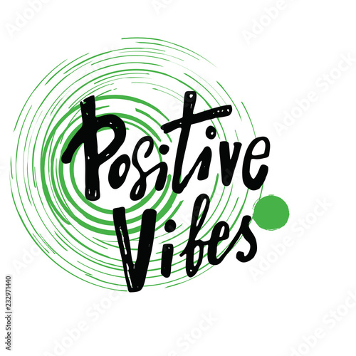 Deurstickers Positive Typography Positive vibes. Hand lettering inscription. Made on vector