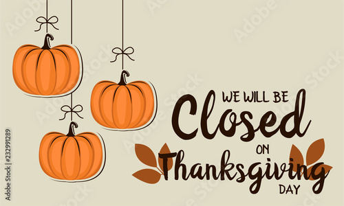 Obraz We will be closed on thanksgiving card or background. vector illustration. - fototapety do salonu