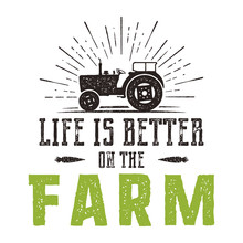 Life Is Better On The Farm Emblem. Vintage Hand Drawn Farming Logo. Natural Products Poster. Retro Distressed Style. Stock Vector Farmers Illustration Isolated On White Background