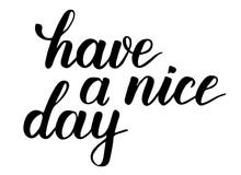 Have A Nice Day Brush Calligra...