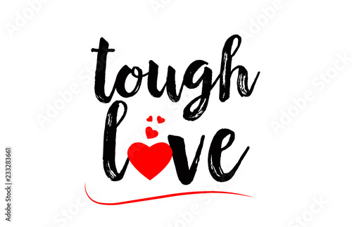 Fotografía  tough love word text typography design logo icon with red love heart