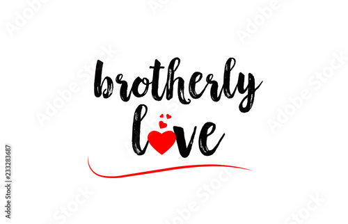 Fotografie, Obraz  brotherly love word text typography design logo icon with red love heart