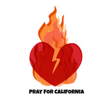 Illustration  In Support Of The Southern California After A Wildfires. Wildfires, Broken Heart  And Text Pray For California.