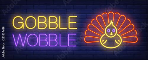 Gobble wobble neon text with turkey Tablou Canvas