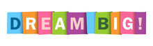 DREAM BIG! Colorful Typography Banner