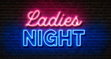 Neon Sign On A Brick Wall - Ladies Night