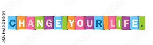 Fotografie, Obraz  CHANGE YOUR LIFE Typography Banner