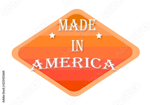 Photographie  made in america sign isolated on white background