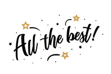 All The Best. Beautiful Greeting Card Poster, Calligraphy Black Text Word Golden Star Fireworks. Hand Drawn, Design Elements. Handwritten Modern Brush Lettering, White Background Isolated Vector