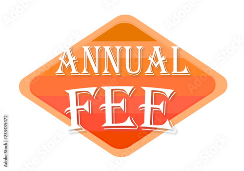 Fotografía  annual fee sign isolated on white background