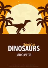 Poster World Of Dinosaurs. Prehistoric World. Velociraptor. Cretaceous Period.