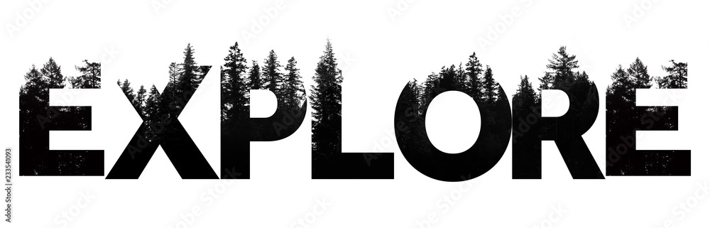 Fototapety, obrazy: Explore word made from outdoor wilderness treetop lettering